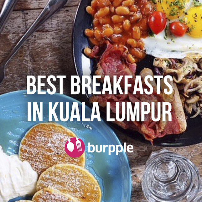 10 Best Breakfast & Brunch in KL
