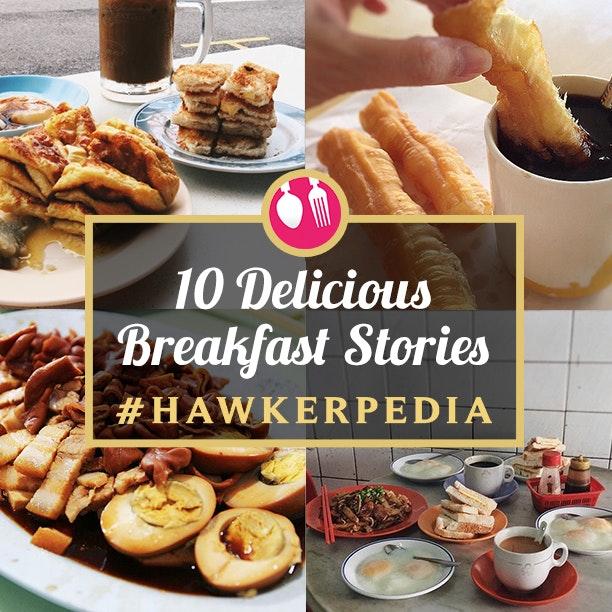 10 Delicious Breakfast Stories #Hawkerpedia