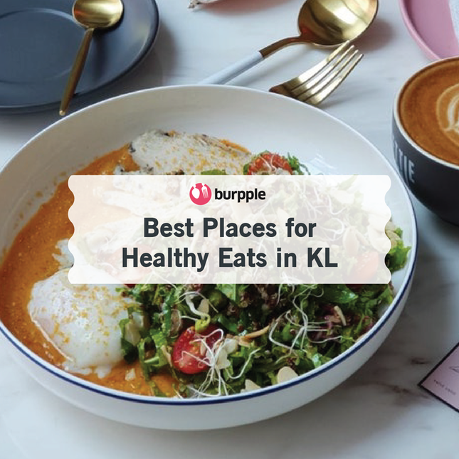 Best Places for Healthy Eats in KL