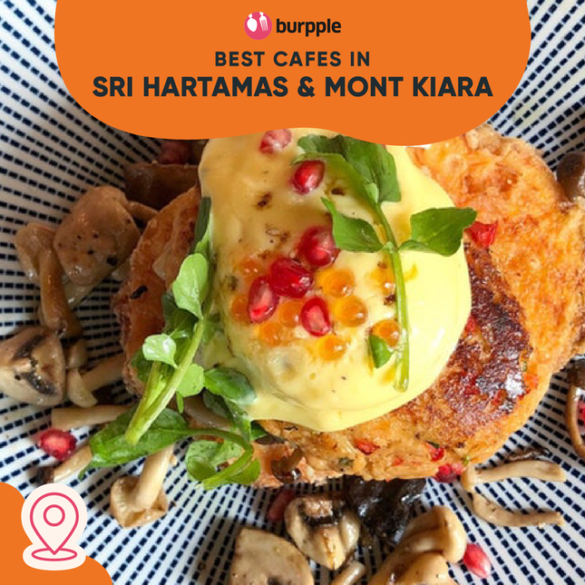 Best Cafes in Sri Hartamas and Mont Kiara