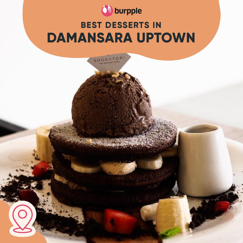Best Desserts in Damansara Uptown