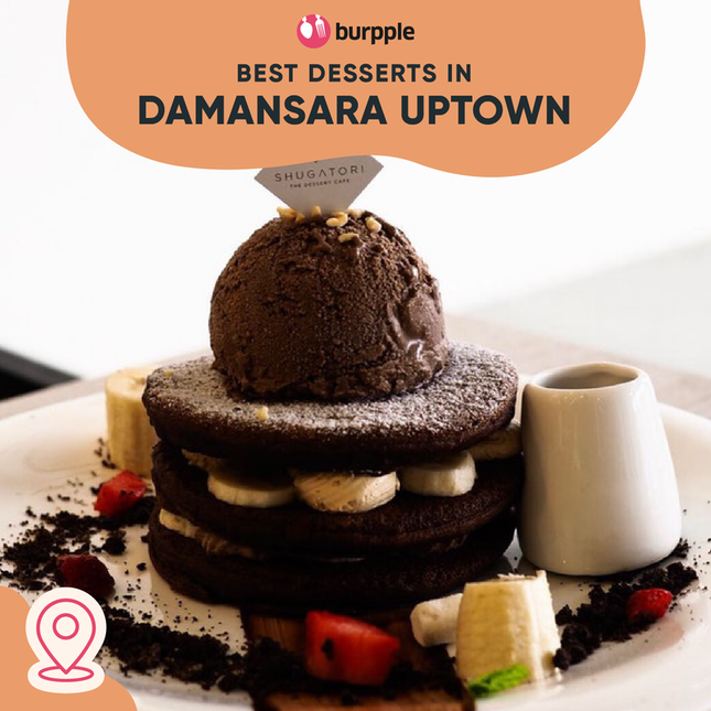 Best Desserts in Damansara Uptown