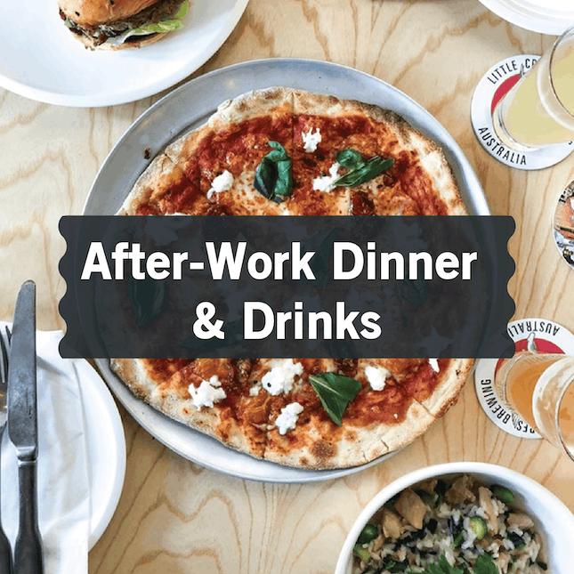 After-Work Dinner & Drinks