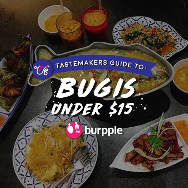 Tastemakers Guide to Bugis Under $15