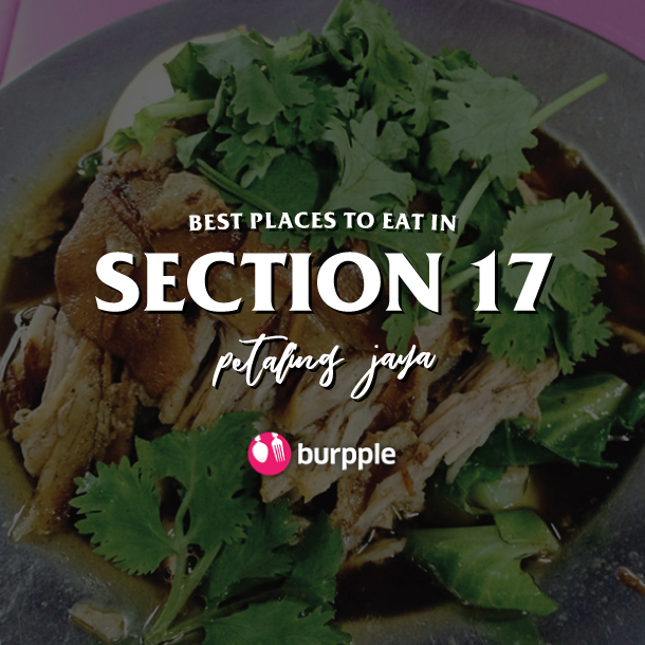 Best Places To Eat In Section 17, Petaling Jaya