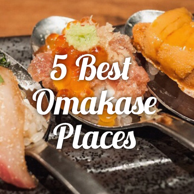 5 Best Omakase Places in Singapore