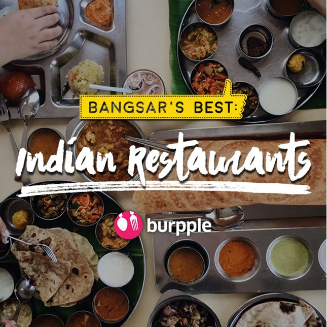 Bangsar's Best: Indian Restaurants